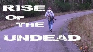 Rise of the Undead (Feature Length Zombie Film 2013) ����� ���� 2013 �����-����2013